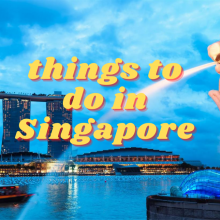 Fun & Exciting Things in Singapore