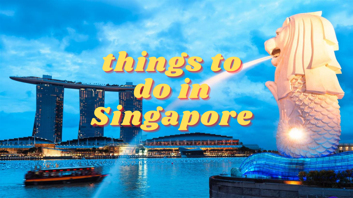 101 Best Things To Do in Singapore [2021]