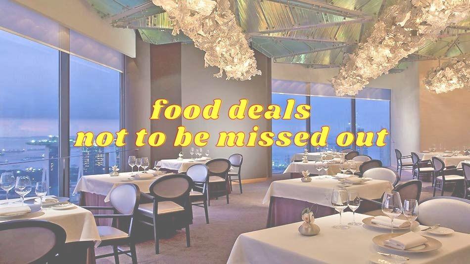 8 Best Restaurant Deals in Singapore 2021