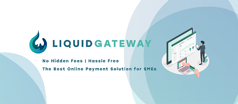 Upgrade Your Payment Solution with Liquid Gateway 2021
